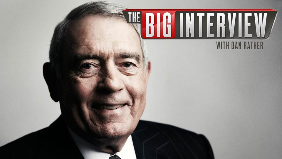 The Big Interview With Dan Rather - AXS