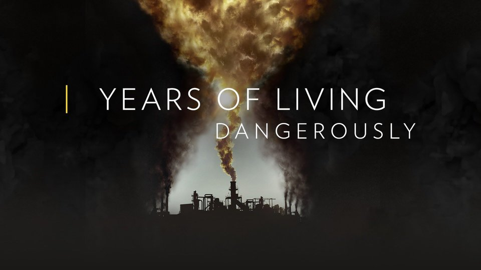 Years of Living Dangerously - Showtime