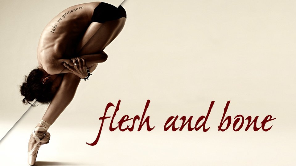 Flesh and Bone - Starz