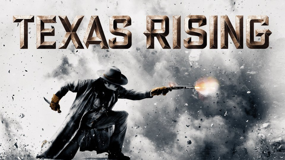 Texas Rising - History Channel