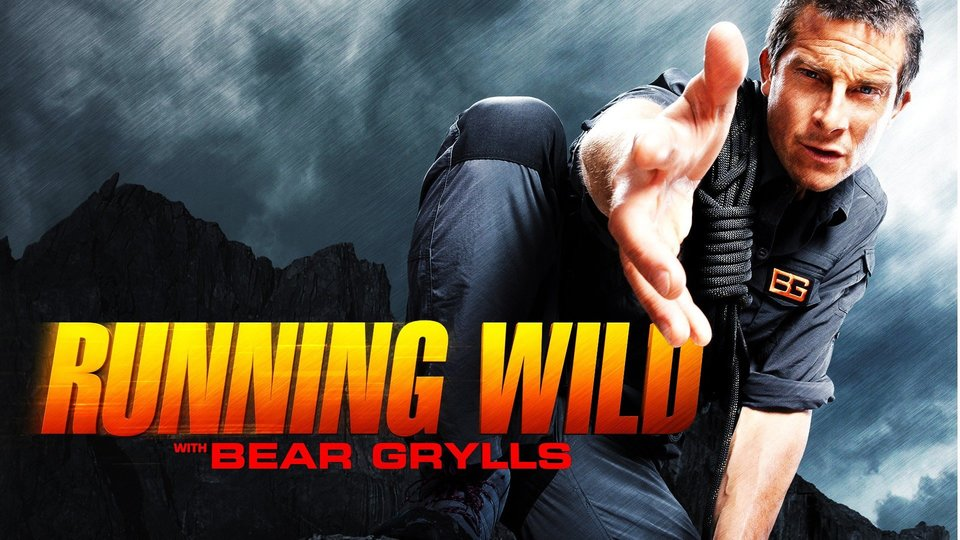 Running Wild With Bear Grylls - Nat Geo