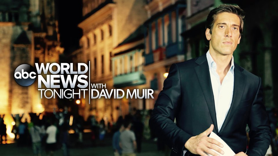 ABC World News Tonight With David Muir - ABC