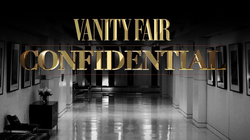 Vanity Fair Confidential (Investigation Discovery)