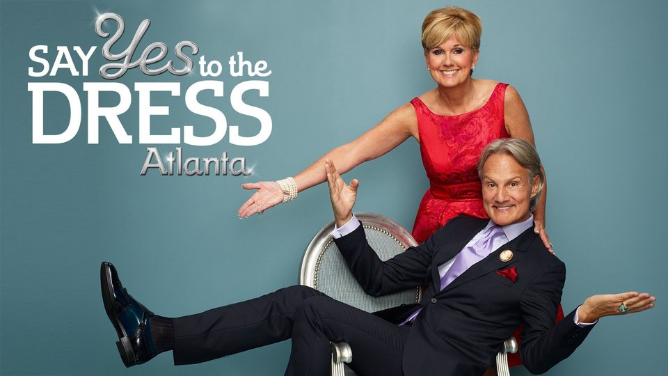Say Yes to the Dress: Atlanta (TLC)