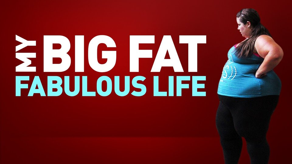My Big Fat Fabulous Life - TLC