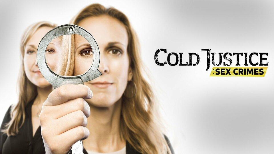Cold Justice: Sex Crimes - TNT