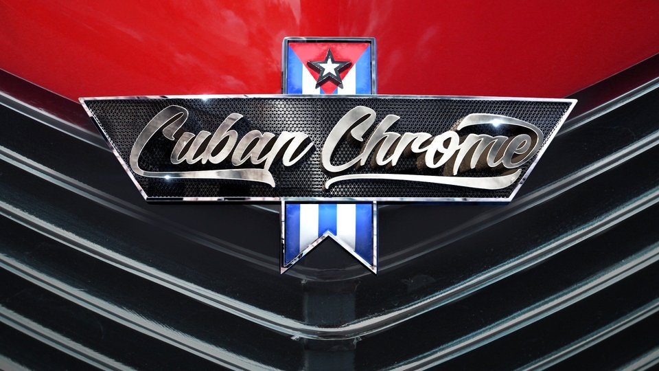 Cuban Chrome - Discovery Channel