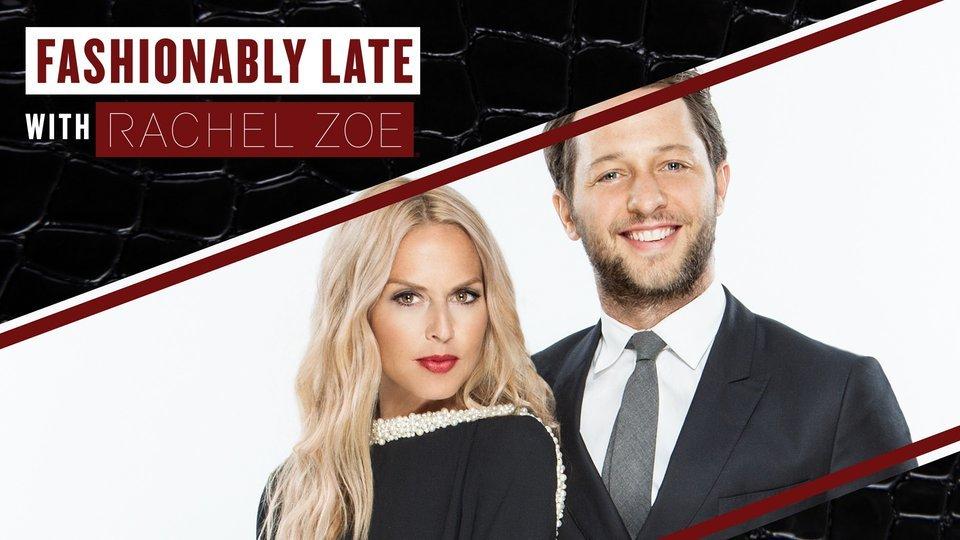 Fashionably Late With Rachel Zoe - Lifetime
