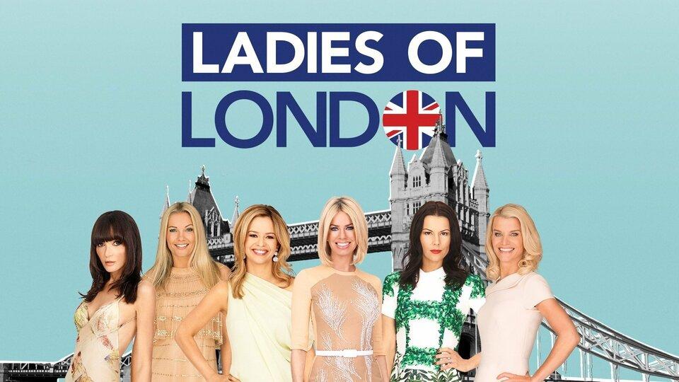 Ladies of London (Bravo)