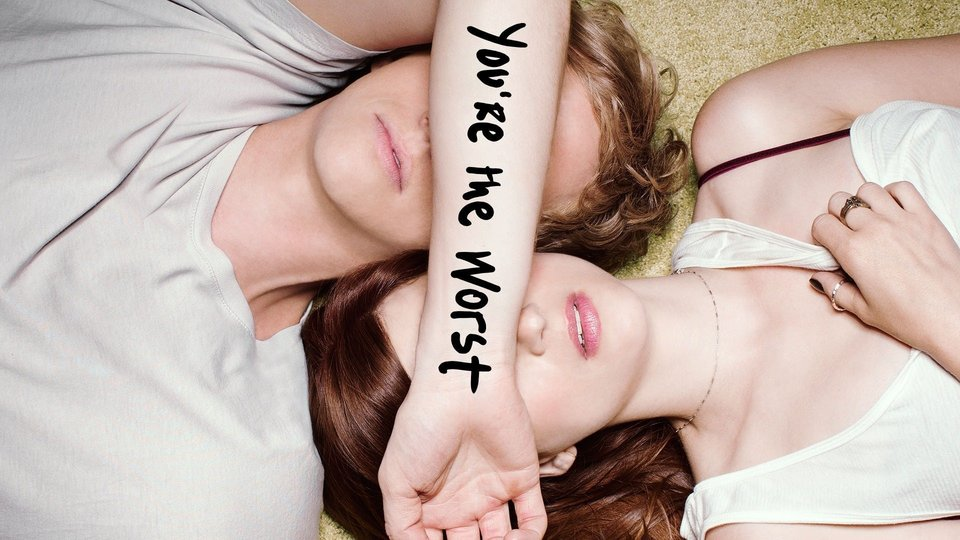 You're the Worst - FXX