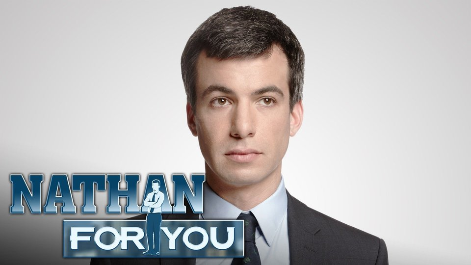 Nathan for You - Comedy Central