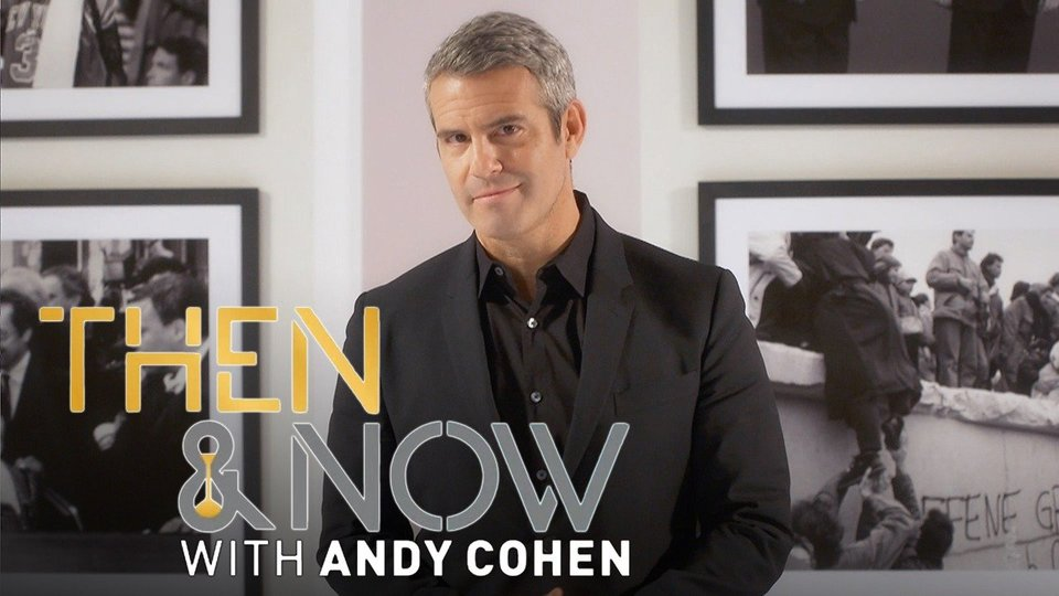 Then and Now With Andy Cohen (Bravo)