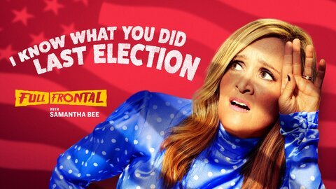 Full Frontal With Samantha Bee - TBS