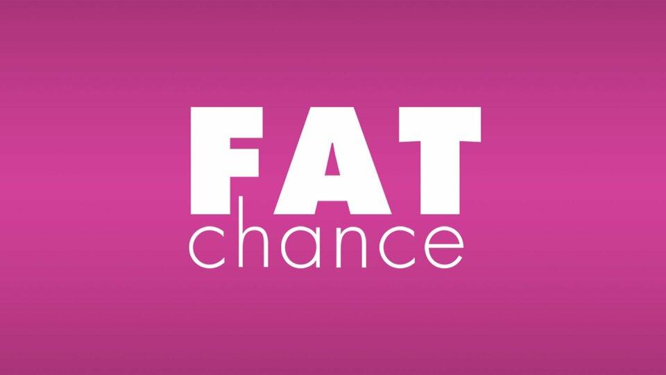 Fat Chance - TLC