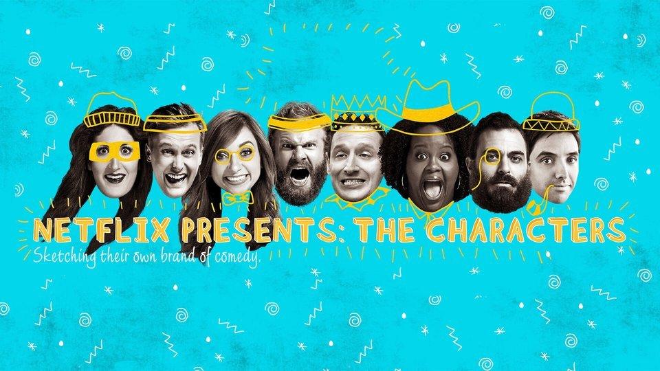 Netflix Presents: The Characters - Netflix