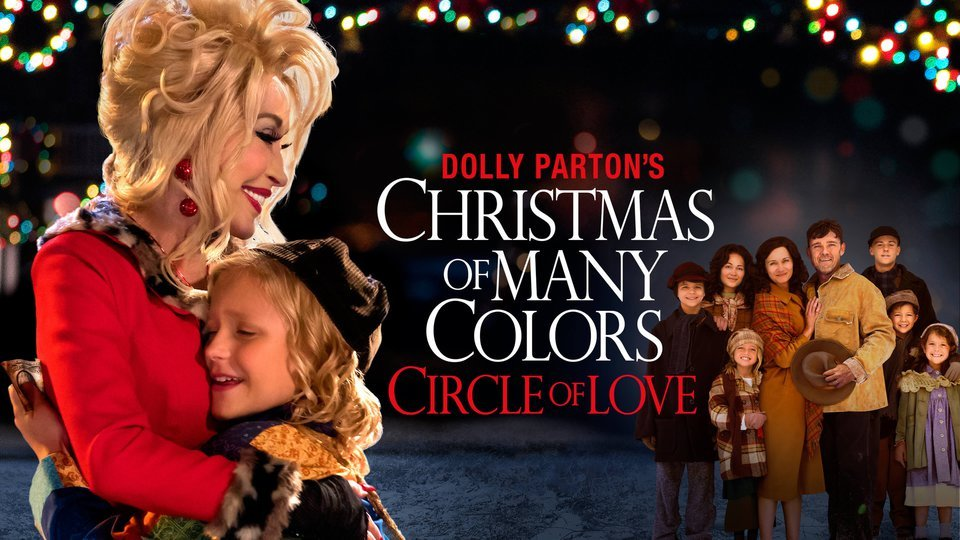 Dolly Parton's Christmas of Many Colors: Circle of Love - NBC