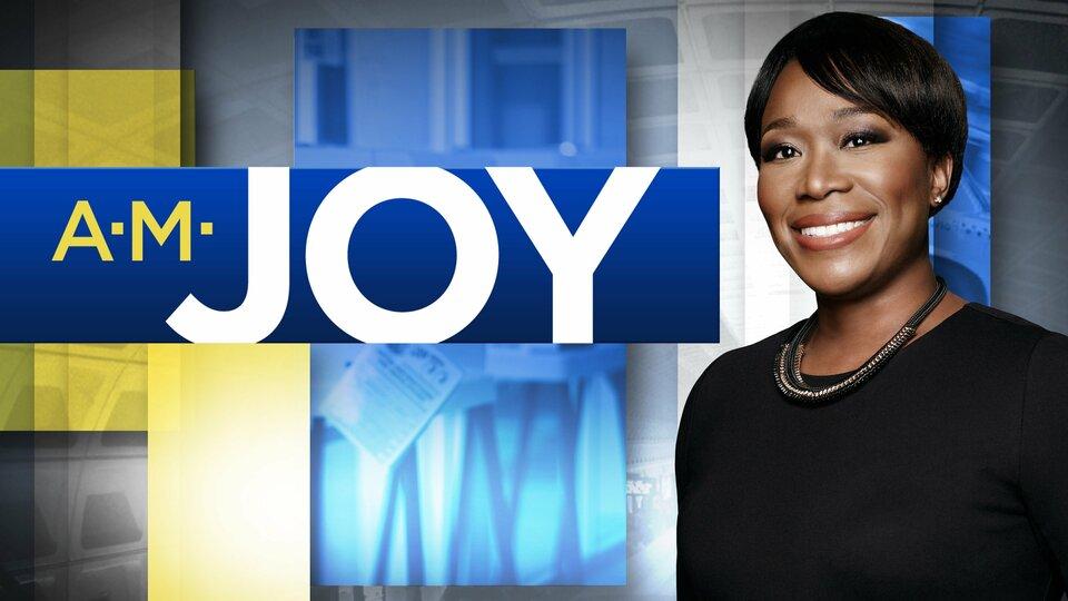 AM Joy - MSNBC