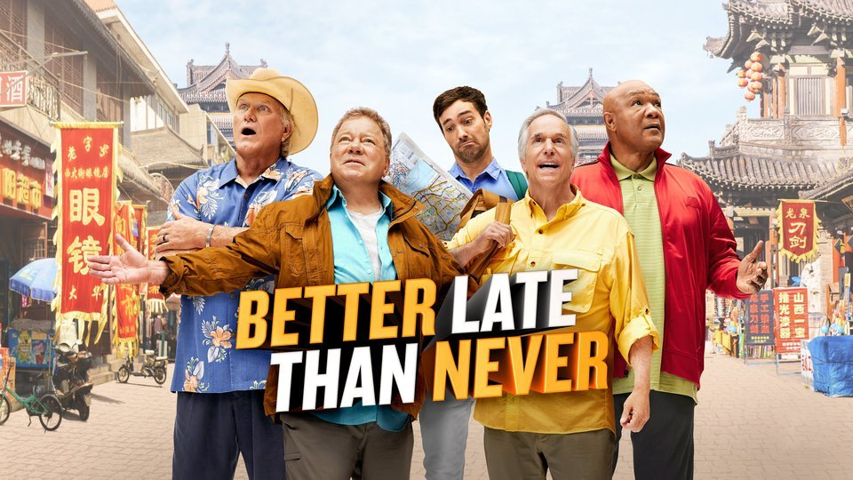Better Late Than Never - NBC