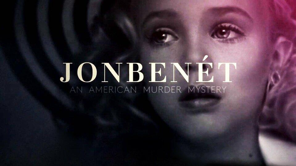JonBenét: An American Murder Mystery - Investigation Discovery