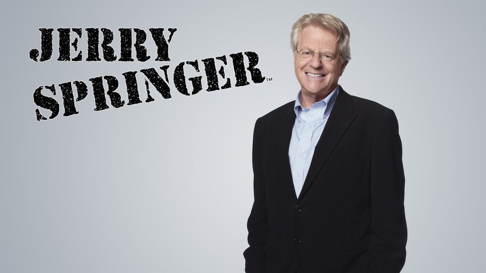 The Jerry Springer Show (Syndicated)