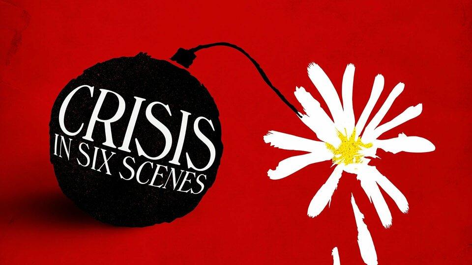 Crisis in Six Scenes (Amazon Prime Video)