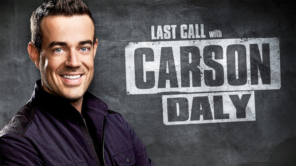 Last Call With Carson Daly (NBC)