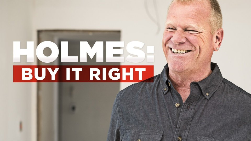 Holmes: Buy It Right (DIY Network)