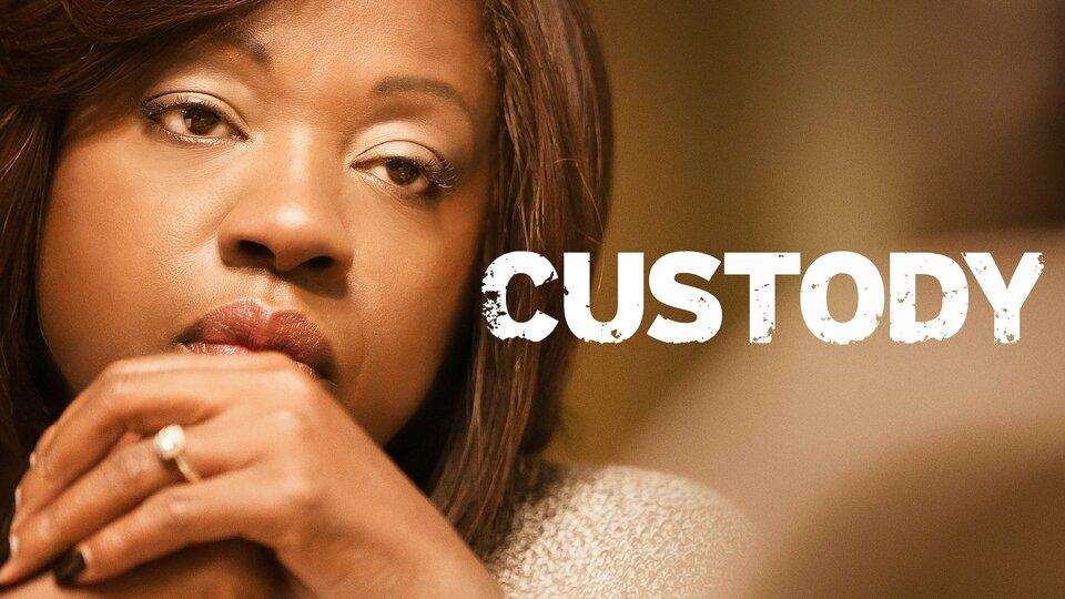 Custody - Lifetime