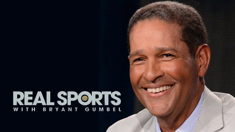Real Sports with Bryant Gumbel - HBO