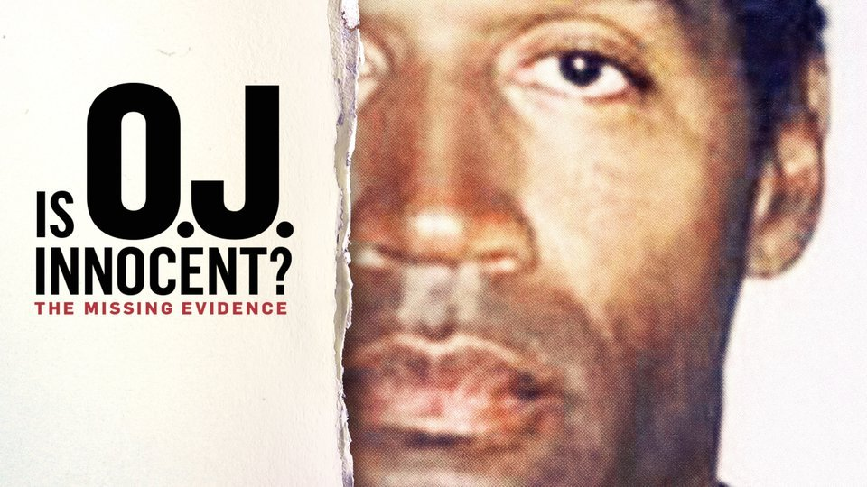 Hard Evidence: O.J. Is Innocent (Investigation Discovery)
