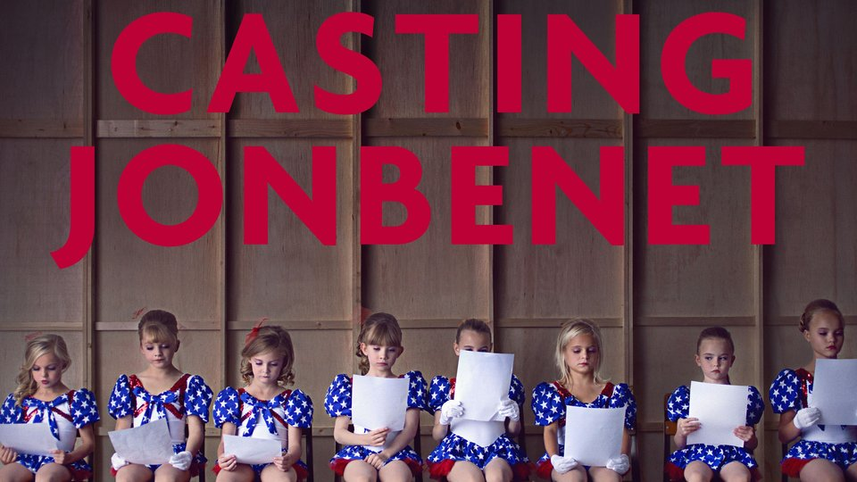 Casting JonBenet - Netflix