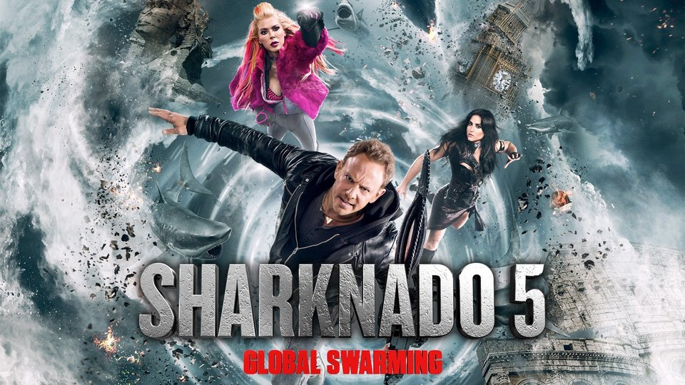 Sharknado 5: Global Swarming - Syfy