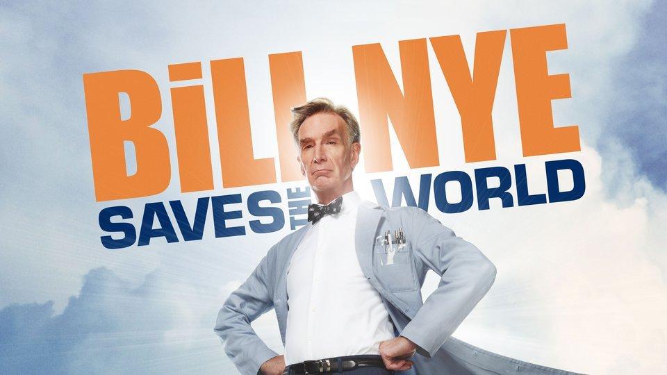 Bill Nye Saves the World - Netflix