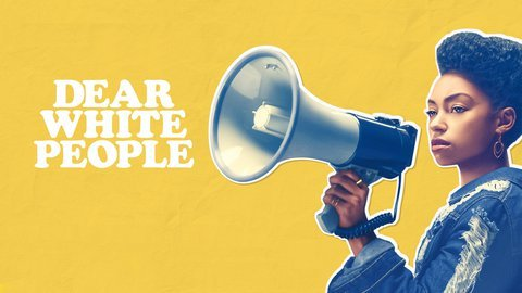 Dear White People - Netflix