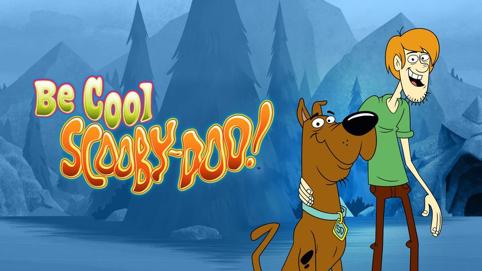 Be Cool, Scooby-Doo! (Cartoon Network)