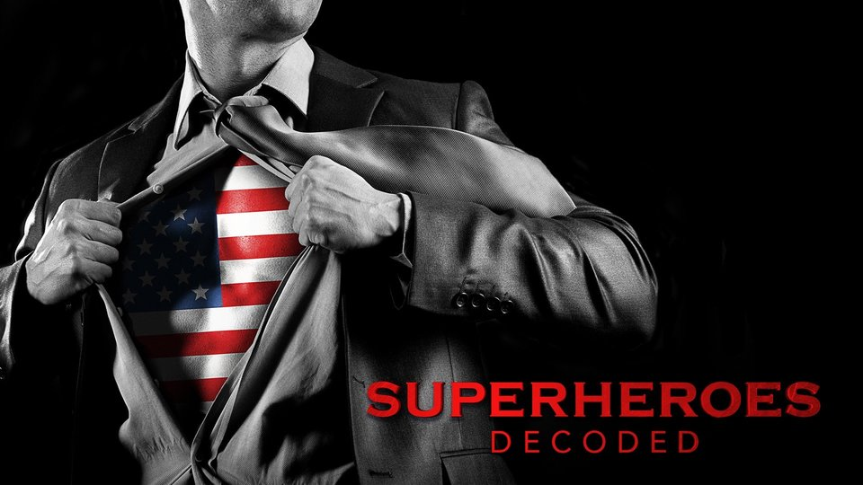 Superheroes Decoded - History Channel