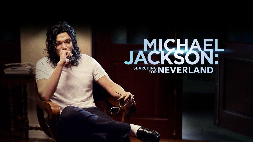 Michael Jackson: Searching for Neverland - Lifetime