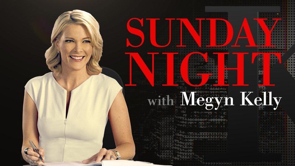 Sunday Night With Megyn Kelly - NBC