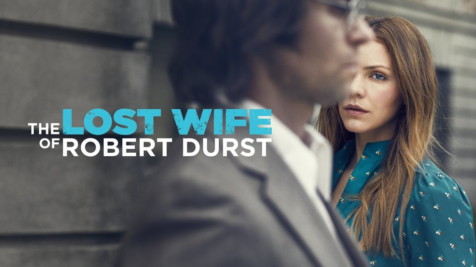 The Lost Wife of Robert Durst - Lifetime