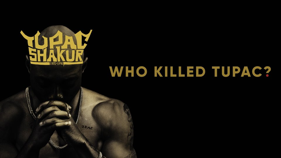 Who Killed Tupac? (A&E)
