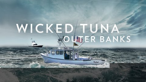 Wicked Tuna: Outer Banks - Nat Geo