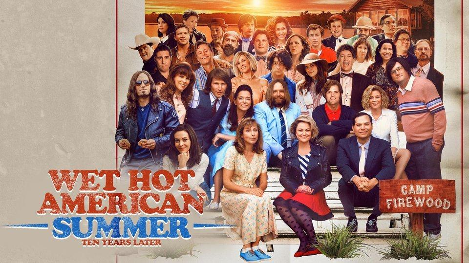 Wet Hot American Summer: Ten Years Later (Netflix)
