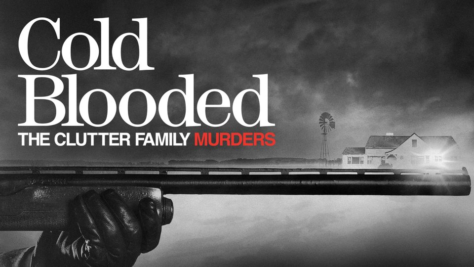 Cold Blooded: The Clutter Family Murders (Sundance)