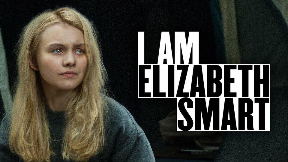 I Am Elizabeth Smart - Lifetime