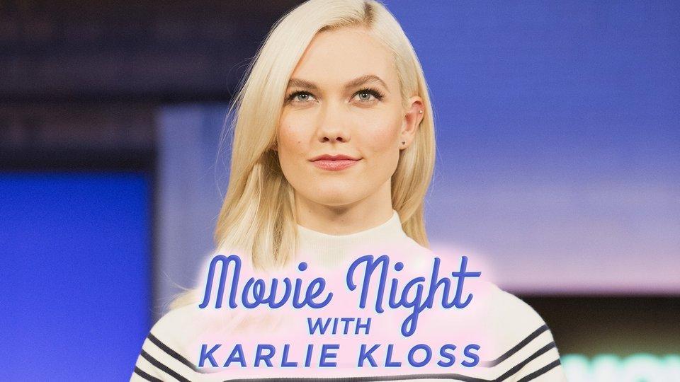 Movie Night With Karlie Kloss - Freeform