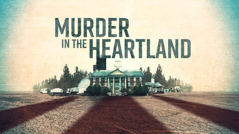 Murder in the Heartland - Investigation Discovery