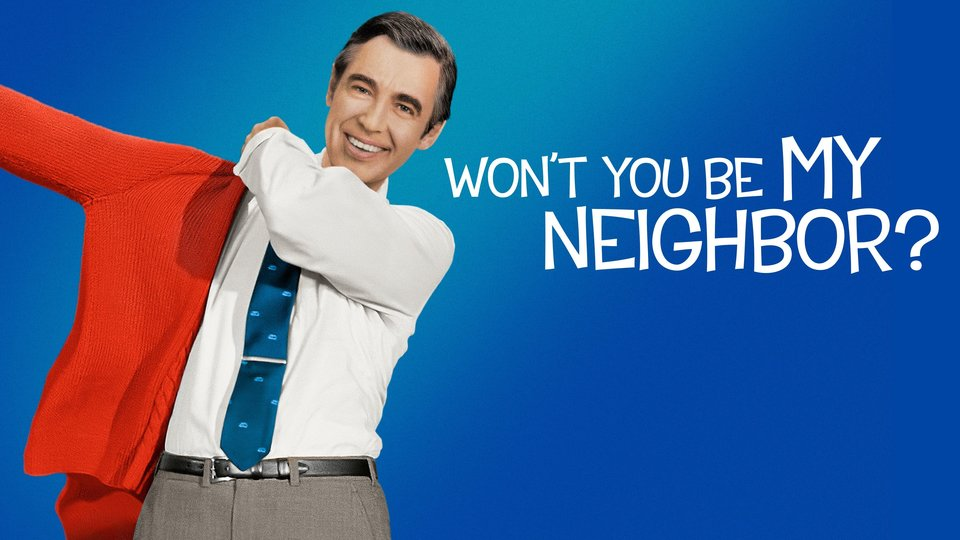 Won't You Be My Neighbor? -