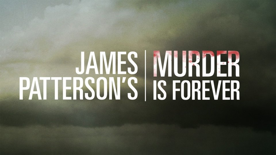 Murder Is Forever (Investigation Discovery)