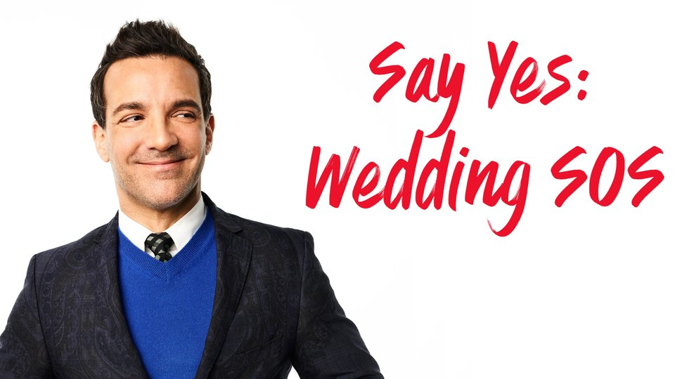 Say Yes: Wedding SOS (TLC)