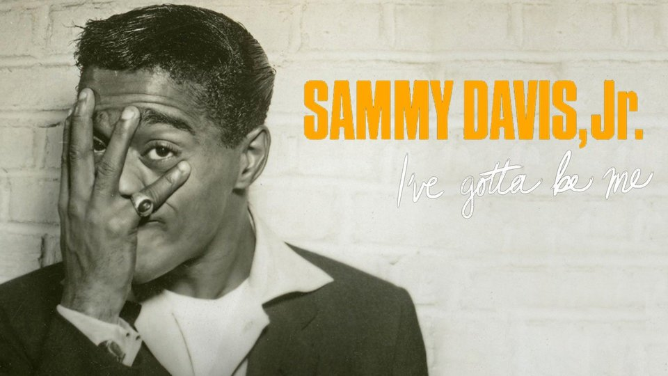 Sammy Davis, Jr.: I've Gotta Be Me (PBS)